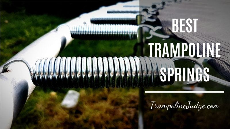 Best Trampoline Springs
