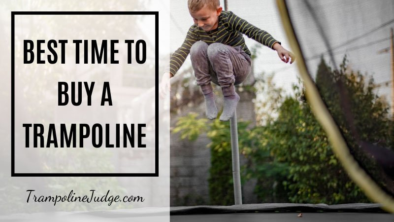 best time to buy a trampoline