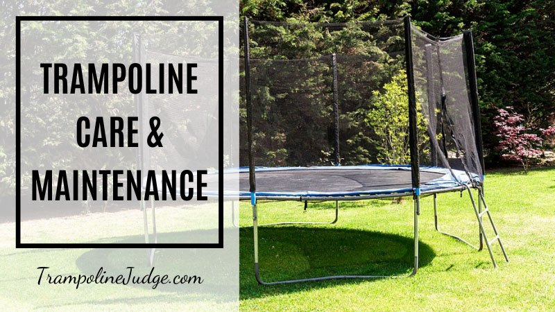 Trampoline Care & Maintenance